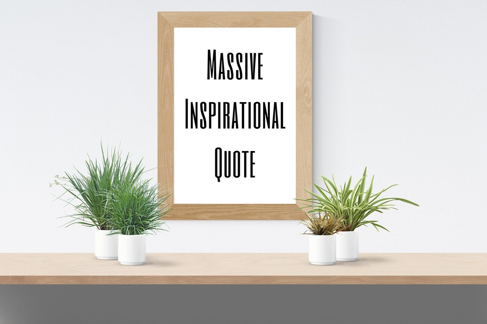 Massive Inspirational Quote Art Print