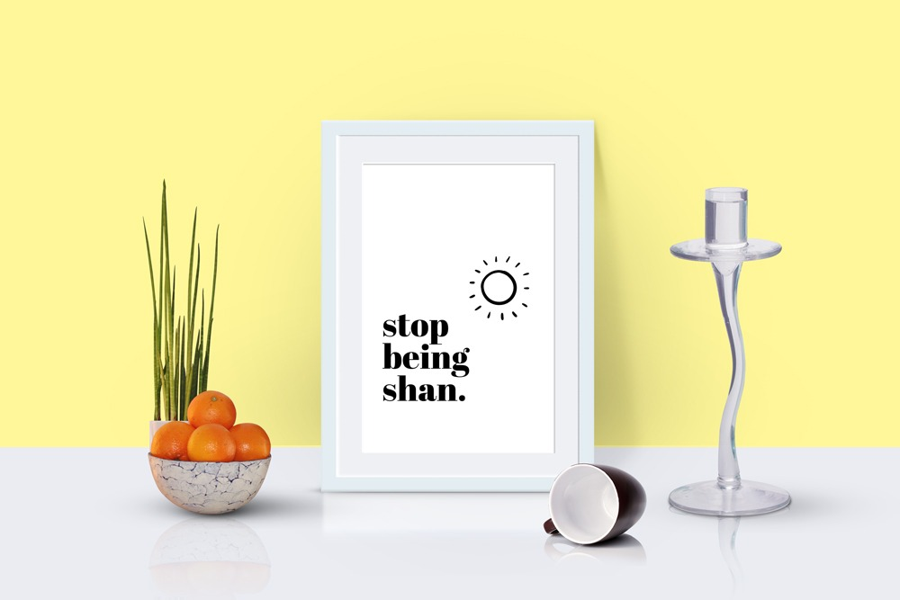 Stop Being Shan Art Print