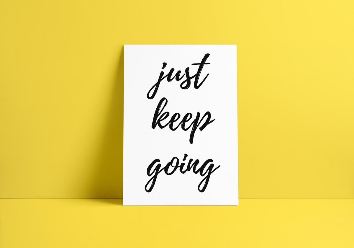 Just Keep Going Art Print