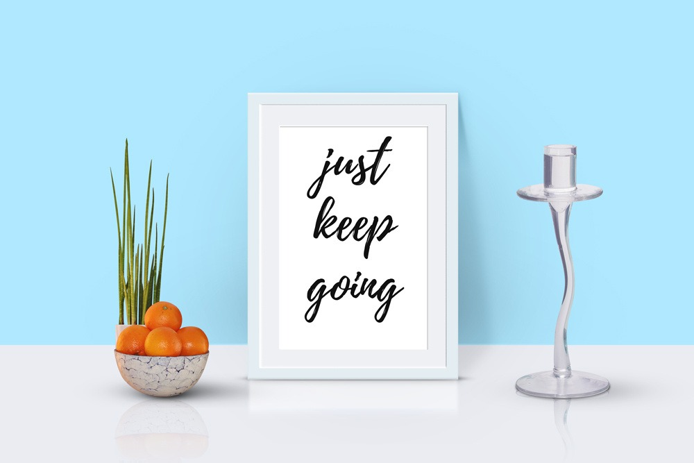 Just Keep Going Quote Art Print