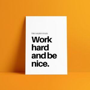 work hard and be nice art print