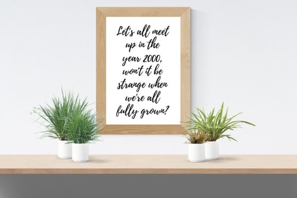 Year 2000 Quote Art Print