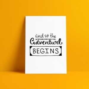 And So The Adventure Begins Art Print